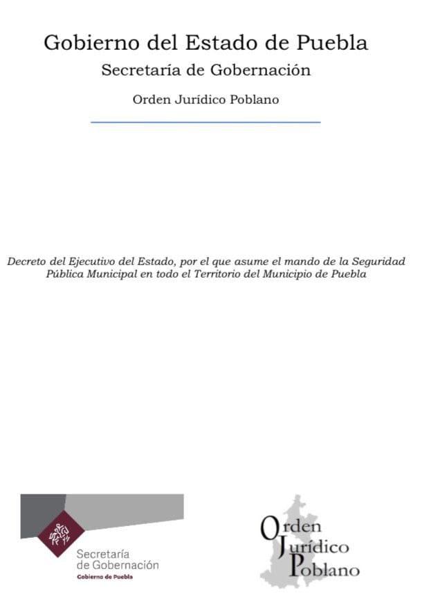 Gobernador Barbosa emite decreto y toma el manejo de la policía en Puebla capital