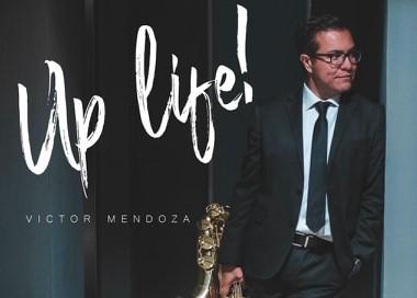 """Víctor Mendoza lanza su disco """"Up Life!"""""""