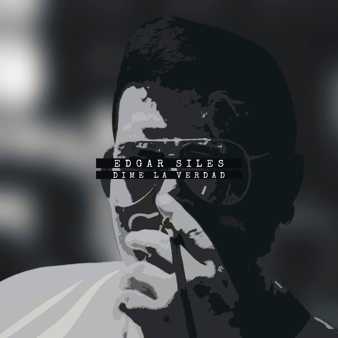 Dime la Verdad, nuevo promocional de Edgar Siles