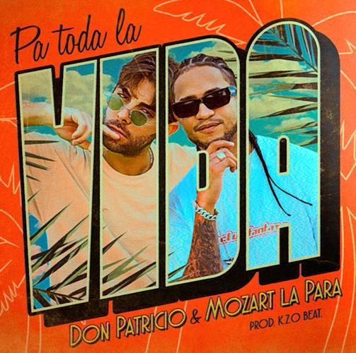 """""""Pa toda la vida"""": nuevo sencillo de Don Patricio con la colaboración de Mozart La Para"""