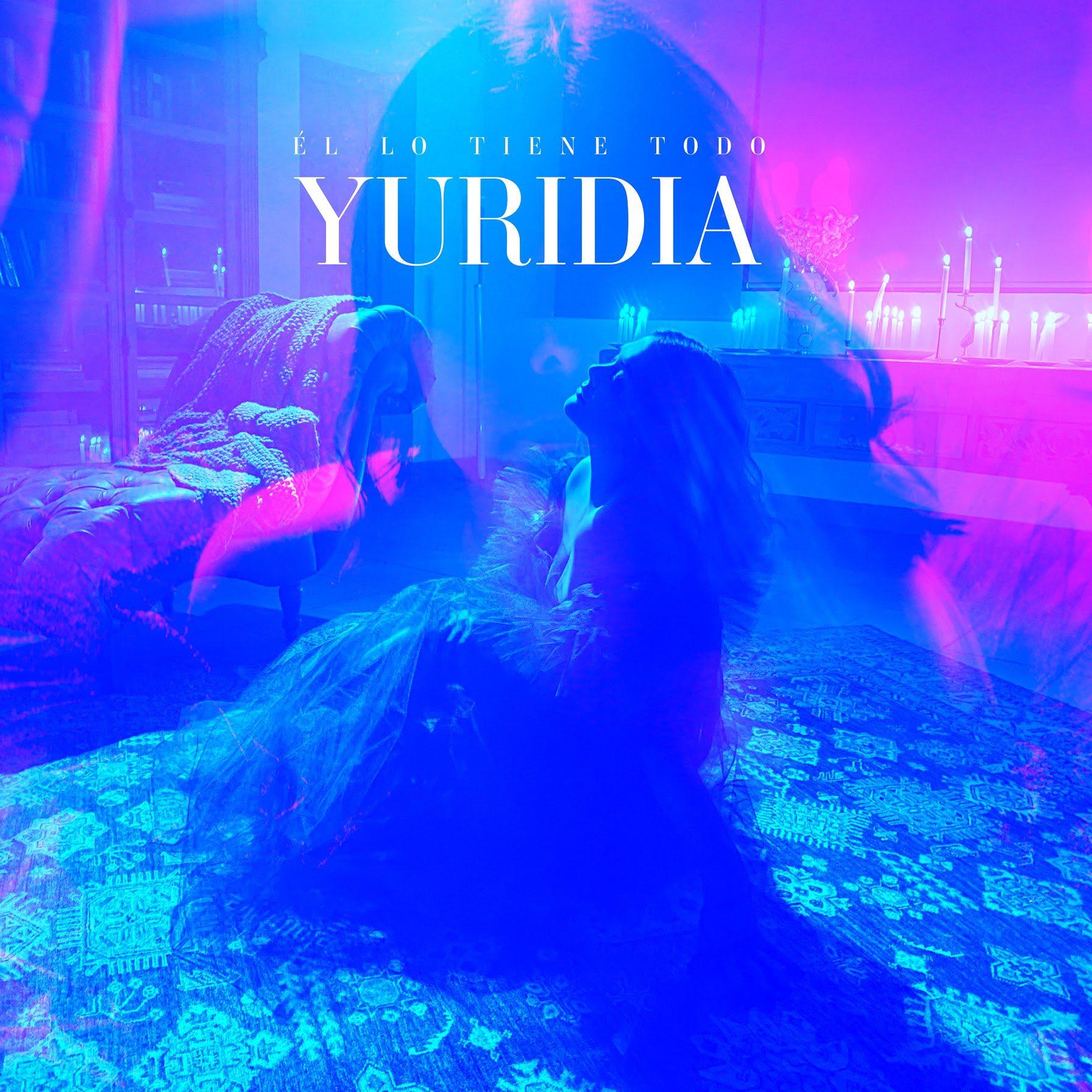 """Yuridia regresa a la escena musical con """"Él lo tiene todo"""""""