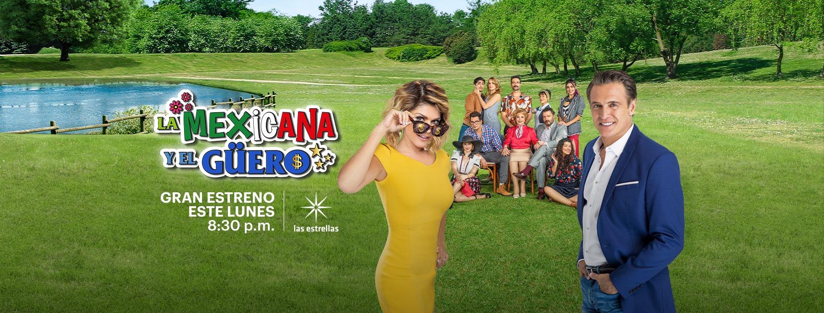 """Hoy lunes 17 de agosto se estrena la telenovela """"La Mexicana y el Güero"""", a las 20:30 horas por """"las estrellas"""""""