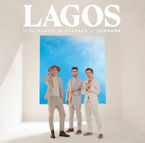 """Lagos lanza su nuevo sencillo titulado """"Si el mundo se acabara"""", en colaboración con la revelación venezolana Jambene"""