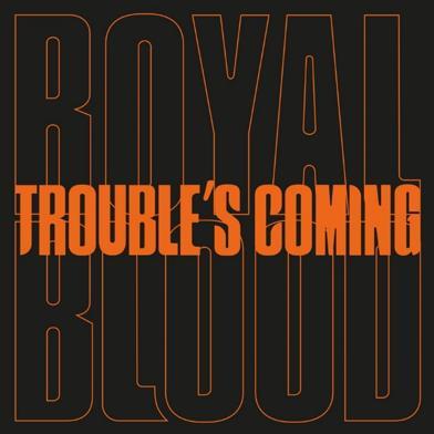 """""""Trouble's Coming"""": nuevo sencillo de Royal Blood"""