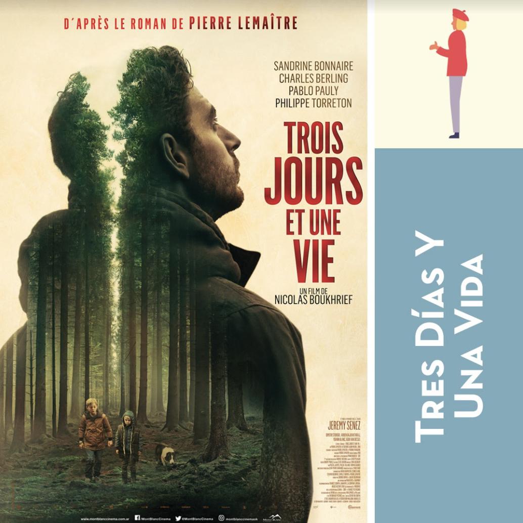 """""""Tres días y una vida"""" de Nicolas Boukhrief, sexto título dado a conocer para el 24º. Tour de Cine Francés"""
