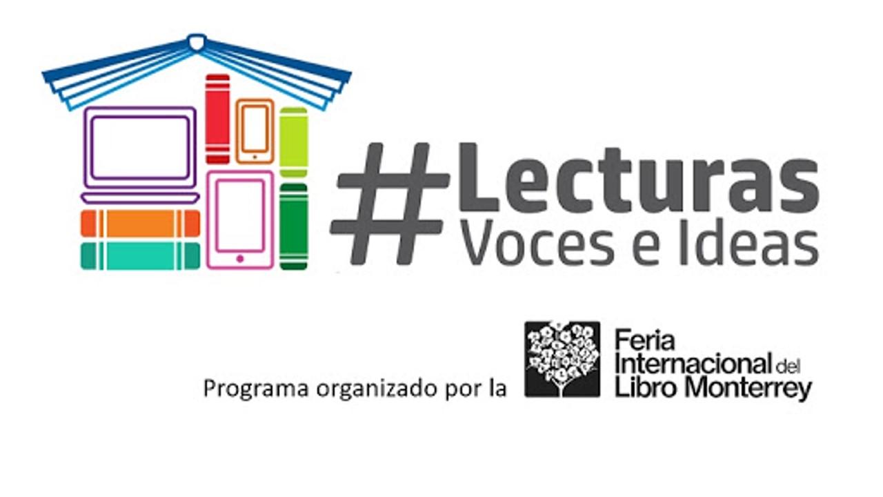 La Feria Internacional del Libro Monterrey del Tec presenta su programa cultural virtual: 'Lecturas, voces e ideas'