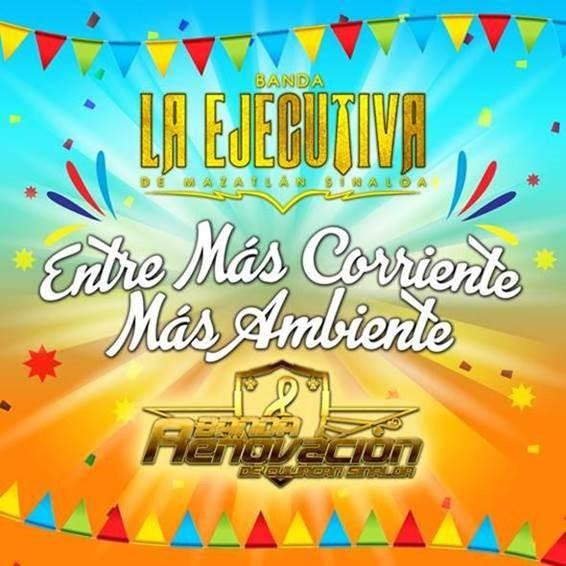 """Banda La Ejecutiva y Banda Renovación lanzan """"Entre más corriente más ambiente"""""""