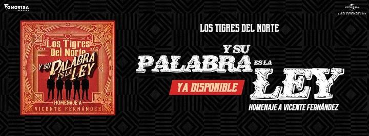 """Los Tigres del Norte presentan la versión Deluxe de su álbum """"Y su palabra es la ley… homenaje a Vicente Fernández"""""""