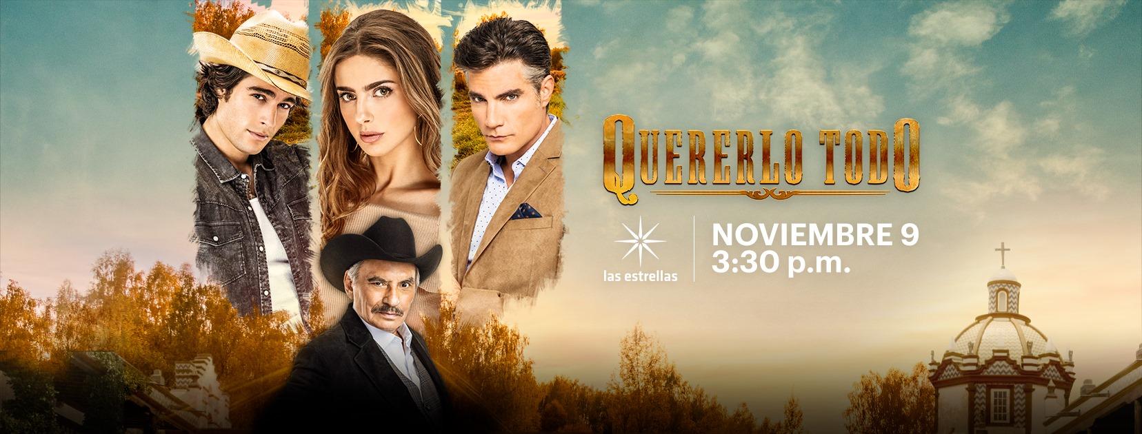"""""""Quererlo Todo"""" se estrena este lunes 9 de noviembre a las 15:30 horas por """"las estrellas"""""""