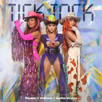 """Thalía, Farina y Sofía Reyes lanzan el sencillo """"Tick Tock"""" con su video"""