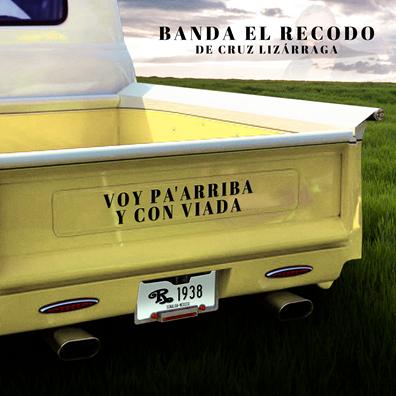 """""""Voy pa' arriba y con viada"""": primer sencillo del 2021 de la Banda El Recodo de Cruz Lizárraga"""