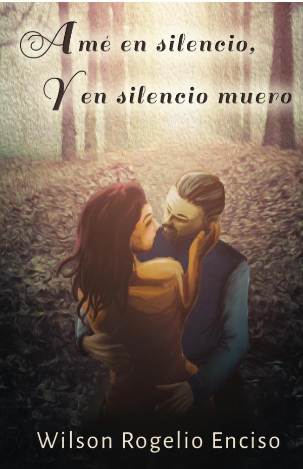 Amé en silencio,  y en silencio muero (prólogo)