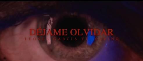 """""""Déjame Olvidar"""" feat. Sabino, primer sencillo de Leonel García en el 2021"""