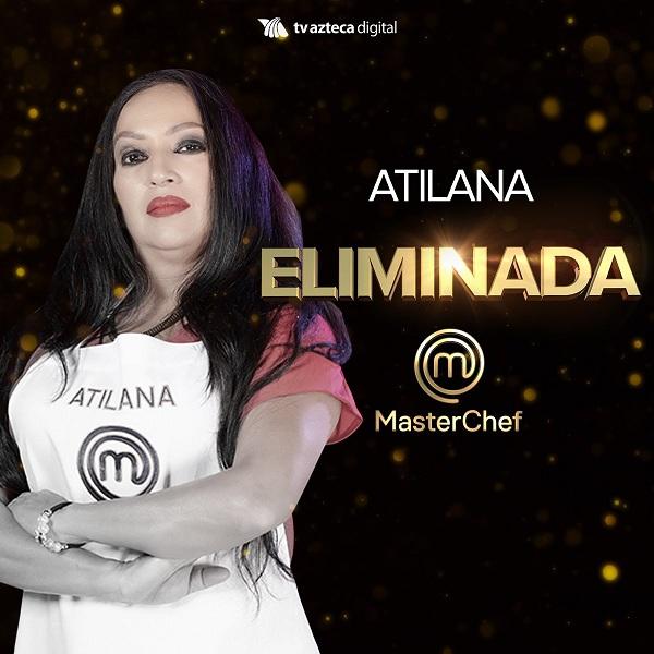"""La veracruzana Atilana fue la novena eliminada de """"MasterChef"""""""
