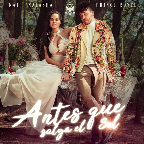 """Natti Natasha lanzó su nuevo sencillo """"Antes que salga el sol"""" feat. Prince Royce"""