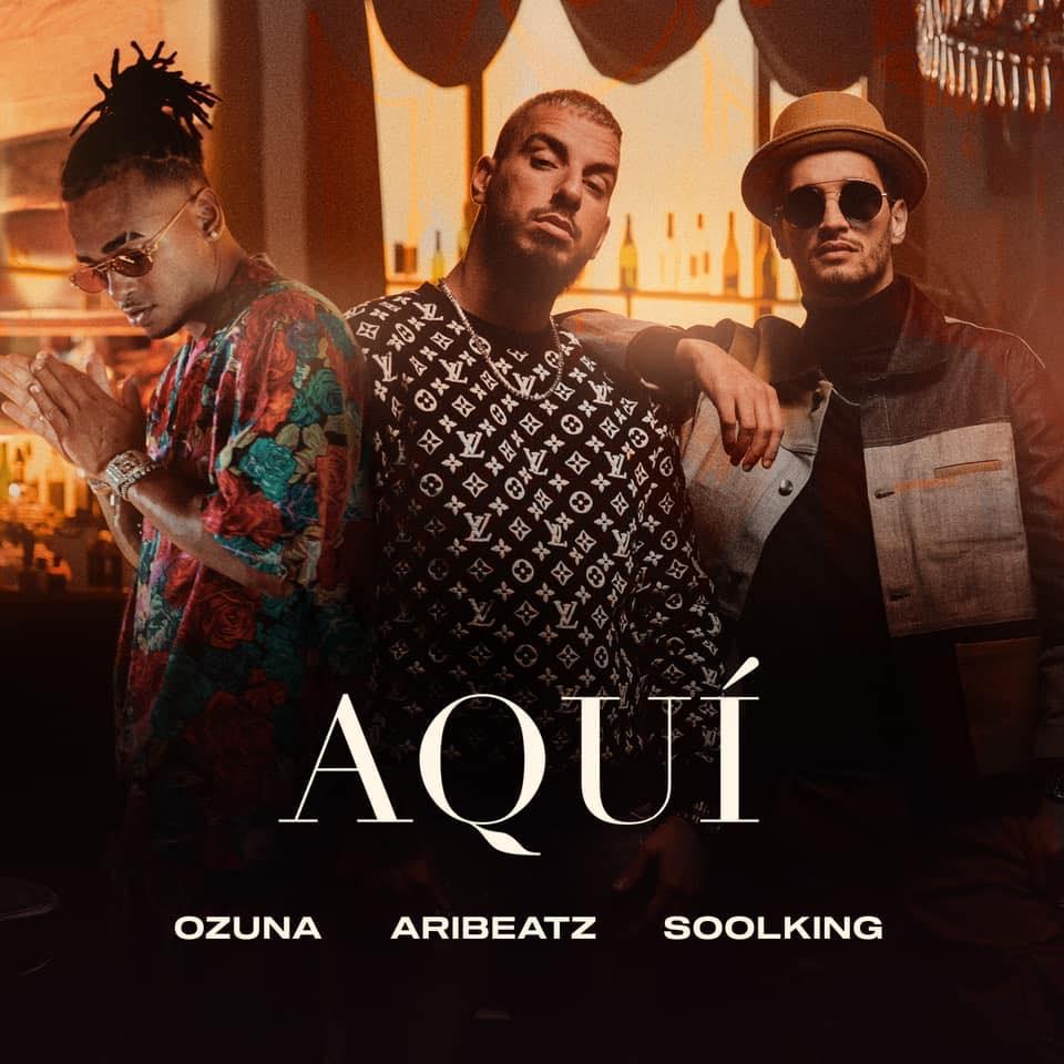 """AriBeatz, Soolking y Ozuna lanzaron su sencillo mundial """"Aquí"""""""