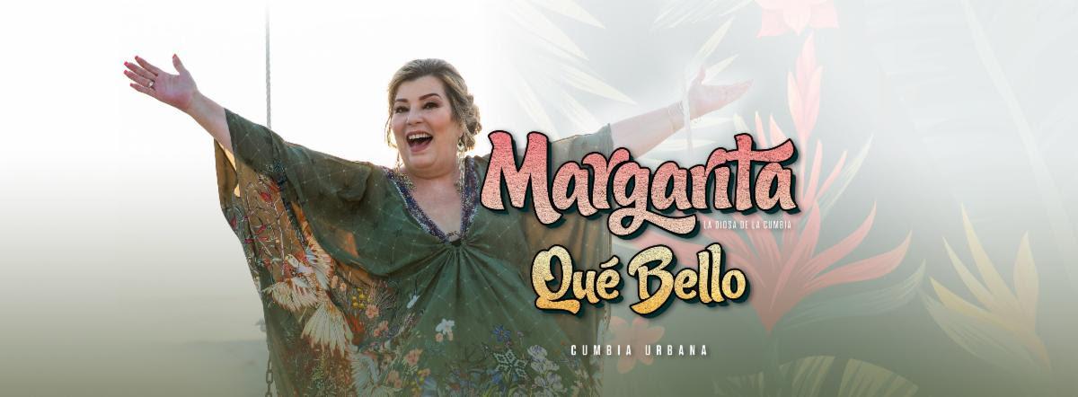 """Margarita """"La Diosa de la Cumbia"""" estrena """"Qué Bello"""" en su estilo cumbia-urbana"""