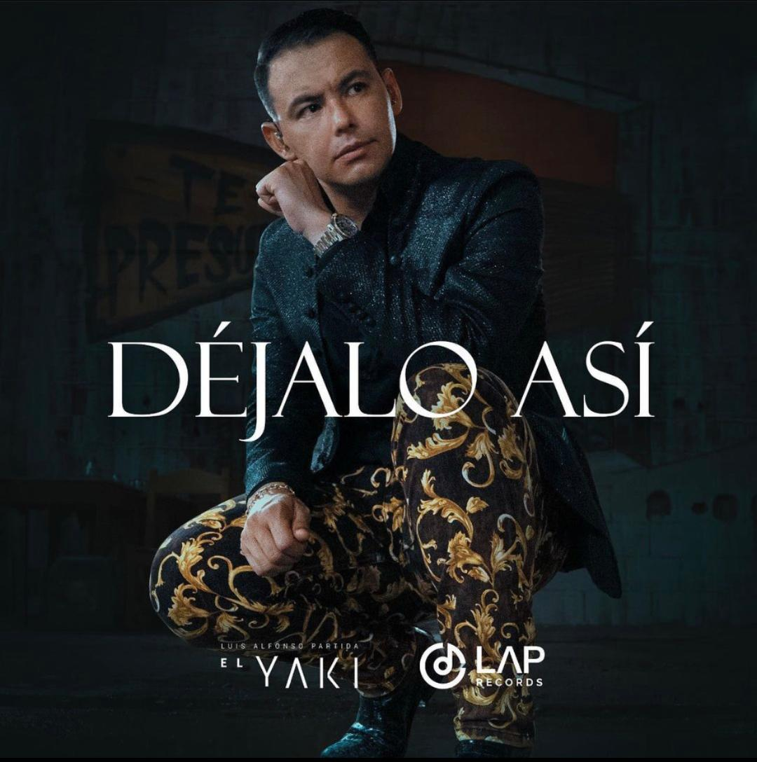"""""""El Yaki"""" estrena este miércoles 24 de marzo a nivel nacional """"Déjalo así"""""""