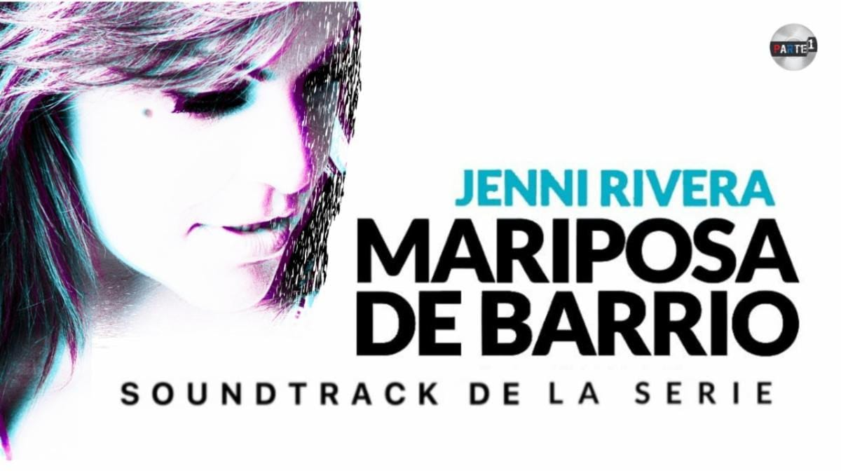 "Ya disponible el soundtrack de la serie ""Mariposa de Barrio"" de Jenni Rivera"