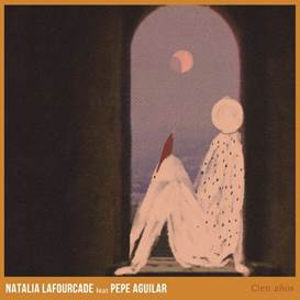 "Natalia Lafourcade presentó ""Cien Años"" Feat. Pepe Aguilar"