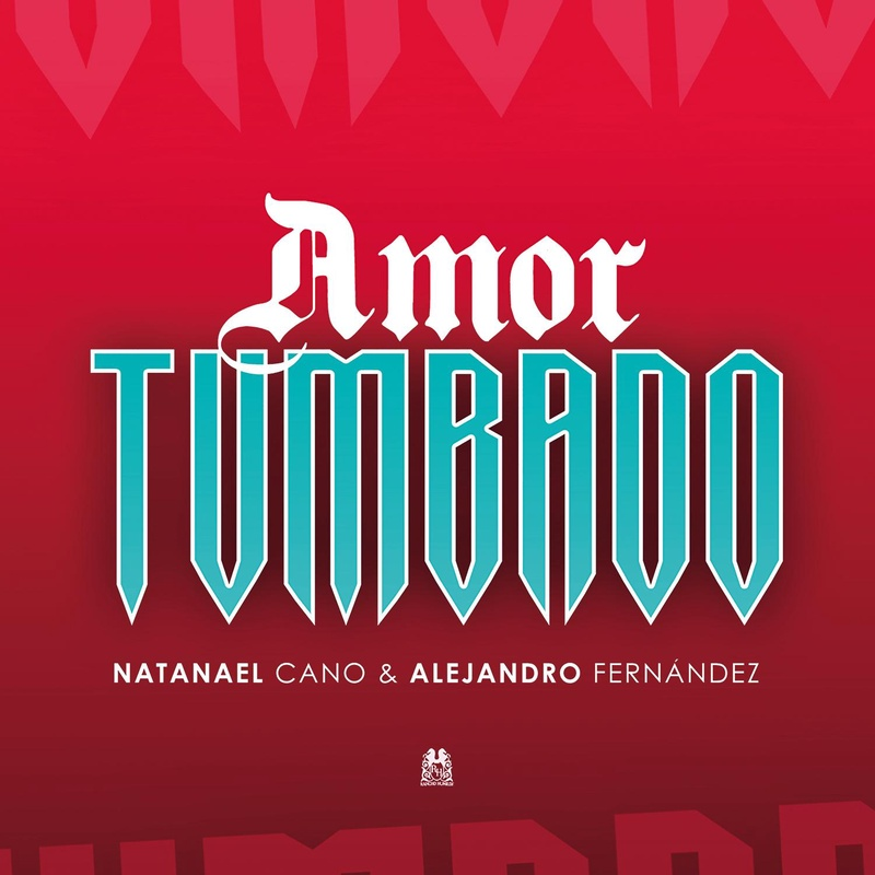 "Natanael Cano lanzó nueva versión de ""Amor Tumbado"" a dueto con Alejandro Fernández"