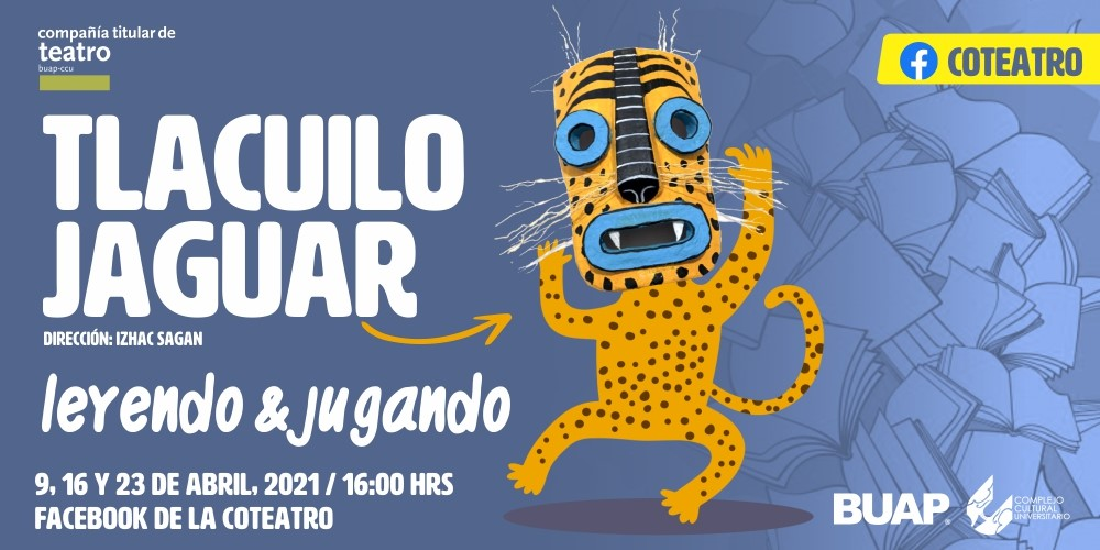 """A través de """"Tlacuilo Jaguar"""", la COTEATRO BUAP CCU promueve la lectura en las niñas y niños"""