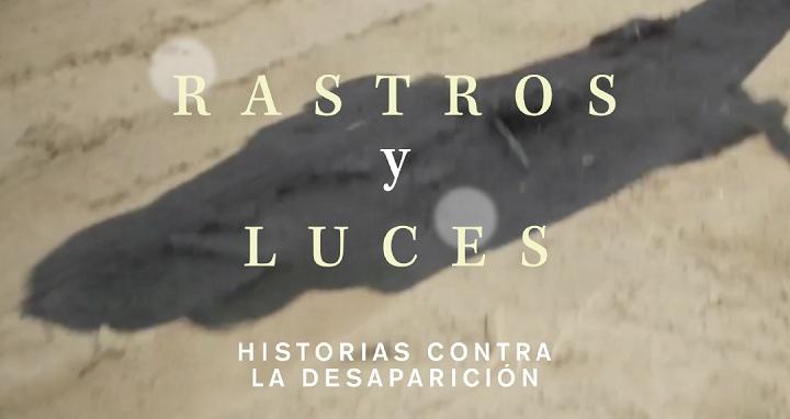 """""""Rastros y luces: historias contra la desaparición"""": nueva campaña de Ambulante"""