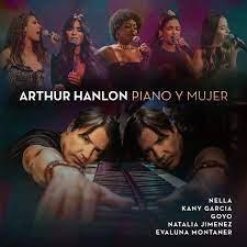 """""""Piano y Mujer"""": nuevo álbum del pianista Arthur Hanlon"""