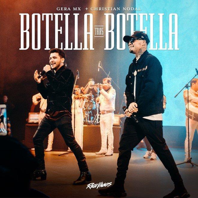 """Botella Tras Botella"" de Gera MX y Christian Nodal es un éxito a nivel mundial"