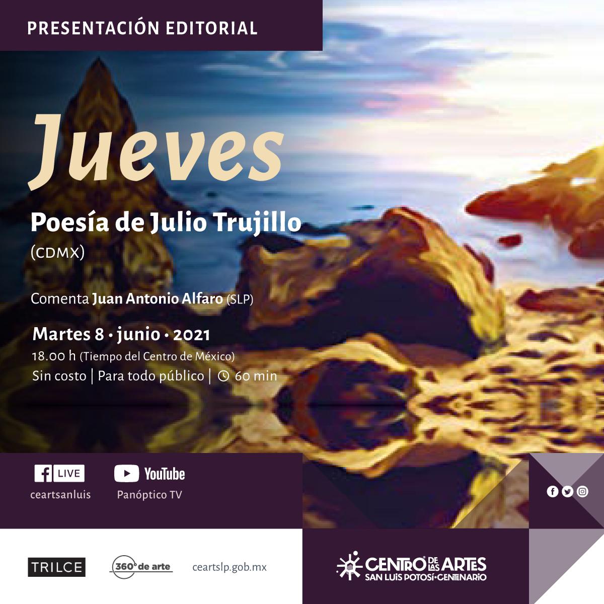 """""""Jueves"""" del poeta Julio Trujillo en el CEARTSLP"""
