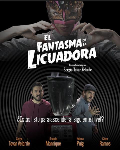 """""""El fantasma de la licuadora"""" es el nuevo cortometraje de Sergio Tovar Velarde"""