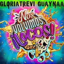 """Gloria Trevi lanzó """"Nos Volvimos Locos"""" junto con el puertorriqueño Guaynaa"""