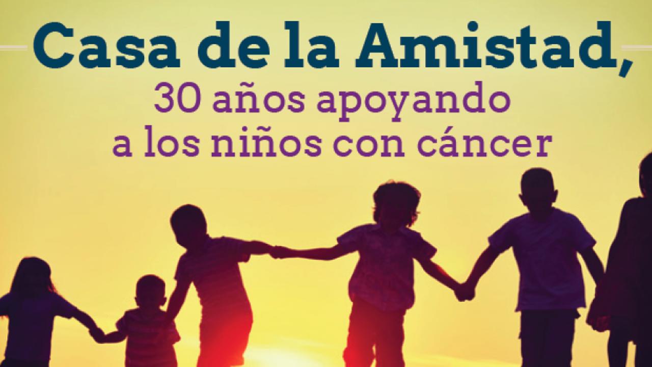 Casa de la Amistad cumple 30 años comprometida con el apoyo a niños con cáncer en México