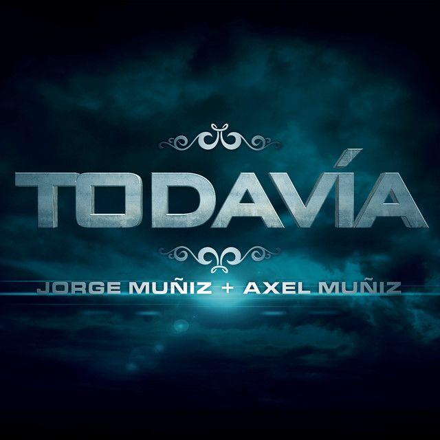 """Jorge Muñiz y su hijo Axel fusionaron sus voces en """"Todavía"""""""