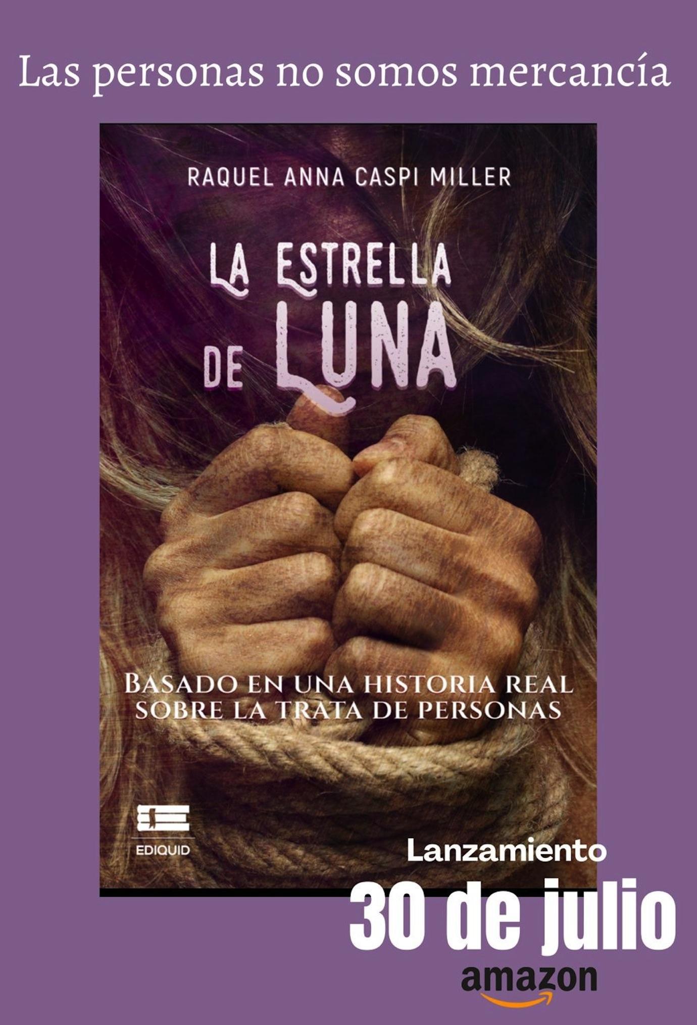 Raquel Caspi presenta La Estrella de Luna, libro basado en una historia real sobre la trata de personas
