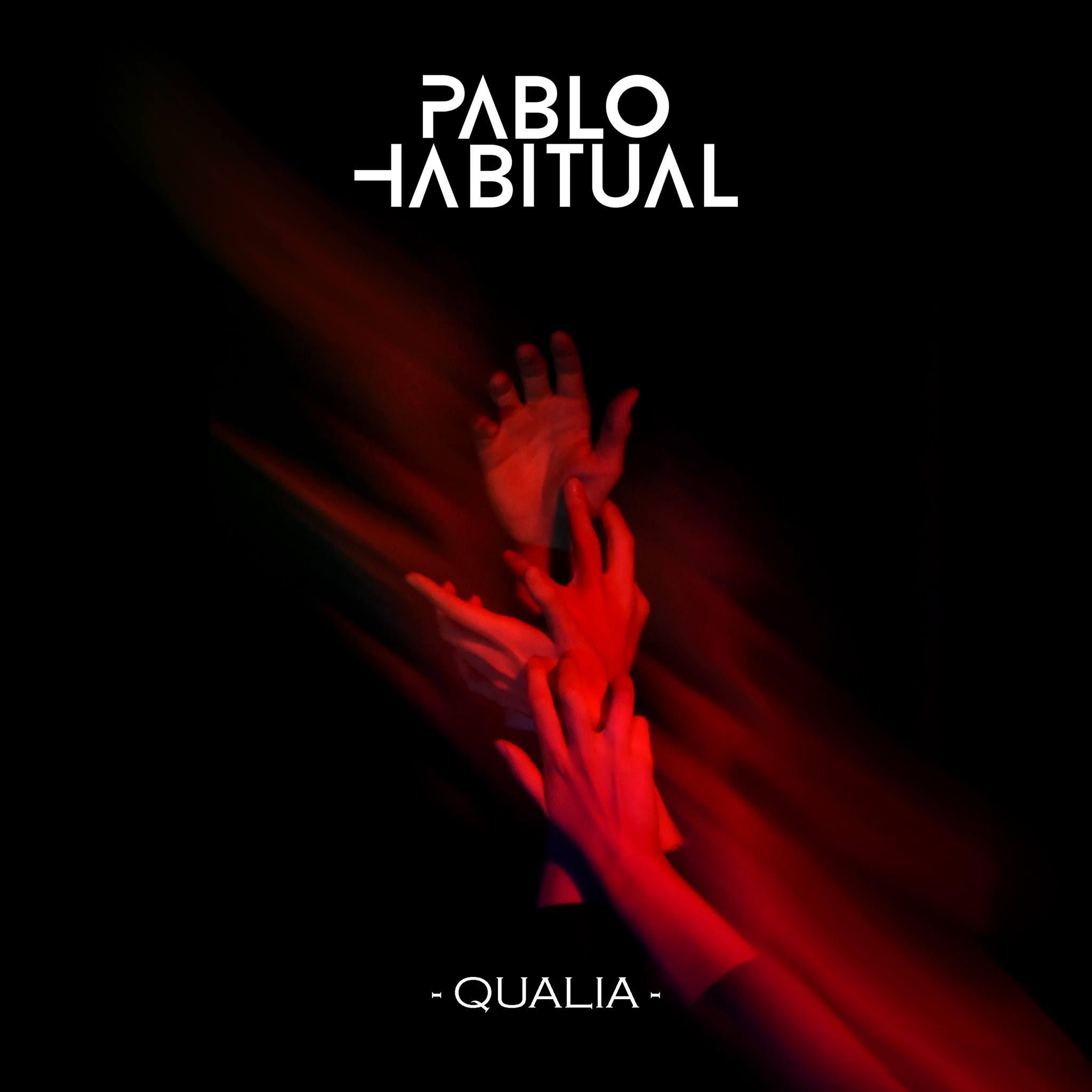 """Pablo Habitual presenta su nuevo álbum Qualia """"El sonido que rompe con lo establecido"""""""