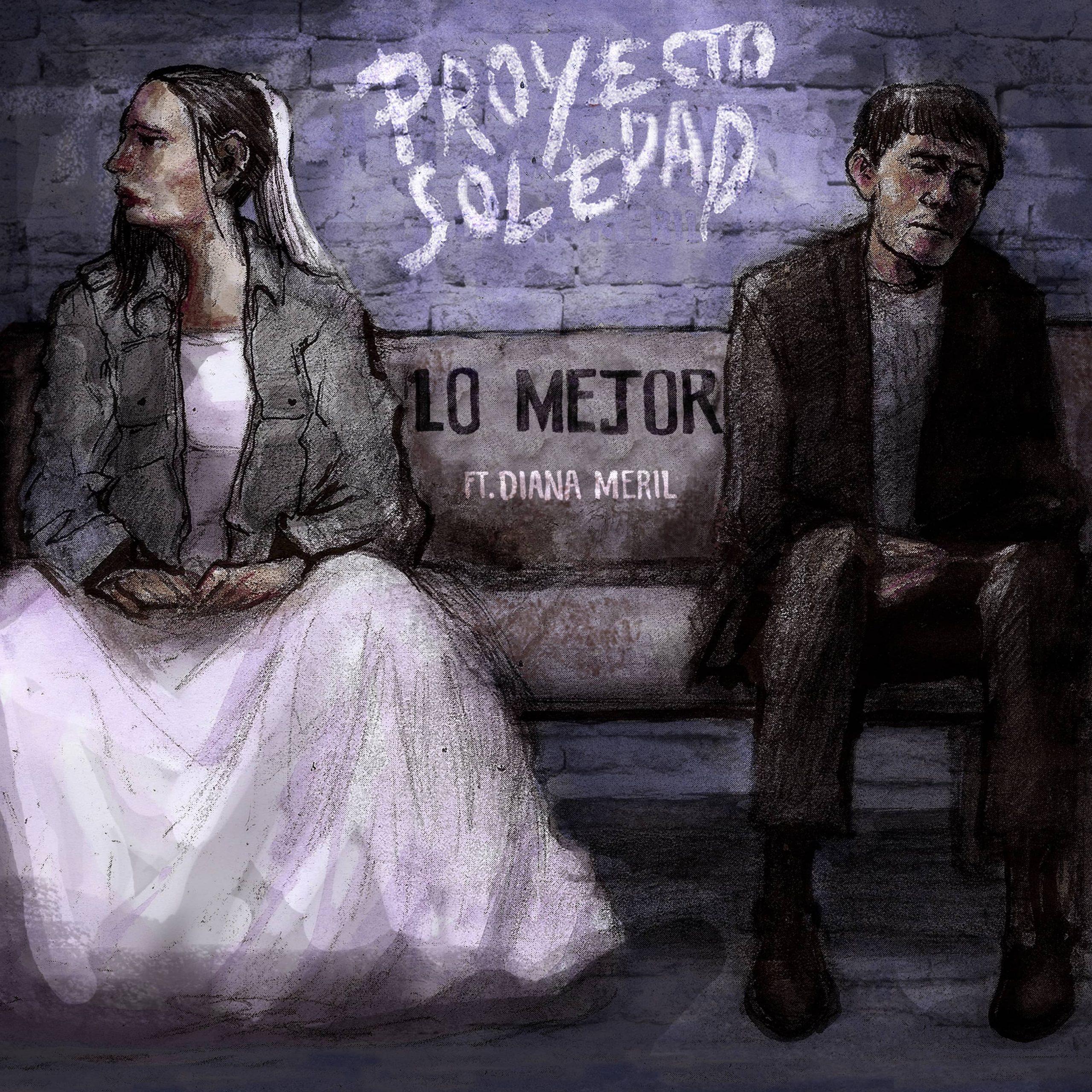 """Proyecto Soledad lanzó su nuevo sencillo """"Lo Mejor"""" Ft. Diana Meril"""