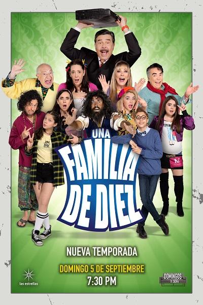 """""""Una Familia de Diez"""" en su sexta temporada se estrena el domingo 5 de septiembre a las 19:30 horas por """"las estrellas"""""""
