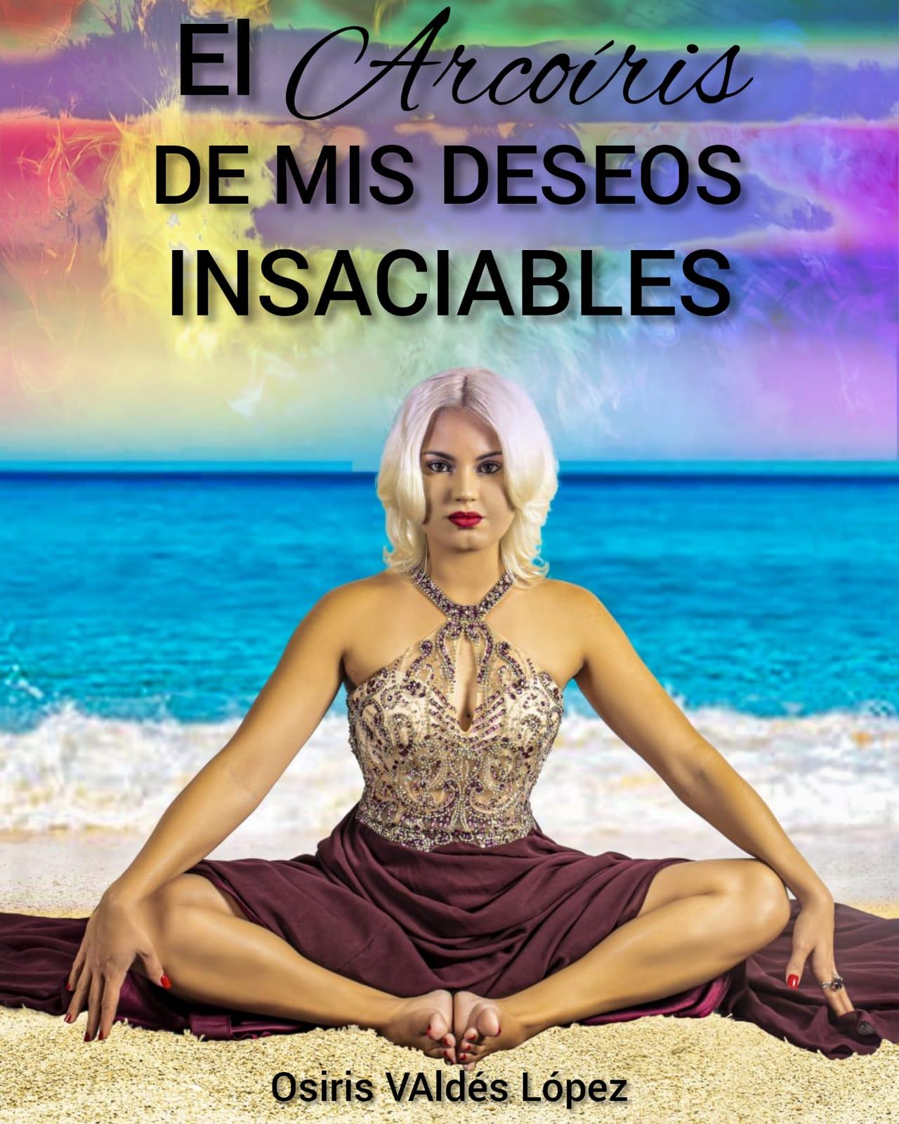 """Editorial Planeta publica «El Arcoíris de mis deseos insaciables» bajo su prestigiosa marca editorial """"Universo de Letras"""""""